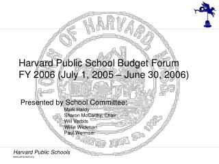 Harvard Public School Budget Forum FY 2006 (July 1, 2005 – June 30, 2006)