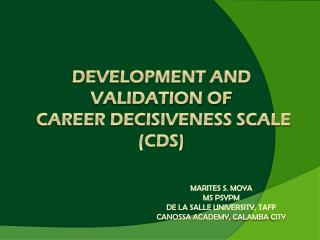 DEVELOPMENT AND VALIDATION OF  CAREER DECISIVENESS SCALE (CDS)