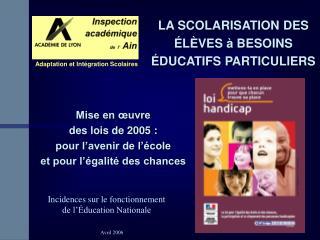 Mise en œuvre  des lois de 2005 : pour l'avenir de l'école  et pour l'égalité des chances