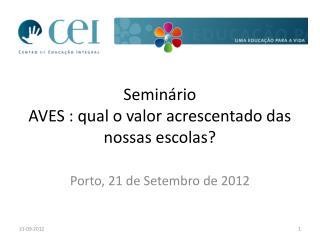 Seminário AVES : qual o valor acrescentado das nossas escolas?