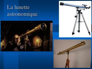 La lunette astronomique