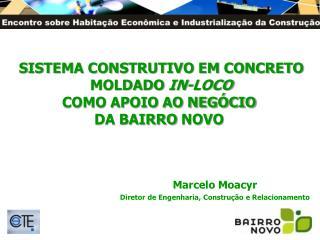 SISTEMA CONSTRUTIVO EM CONCRETO MOLDADO  IN-LOCO COMO APOIO AO NEGÓCIO  DA BAIRRO  NOVO
