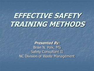 EFFECTIVE SAFETY  TRAINING METHODS