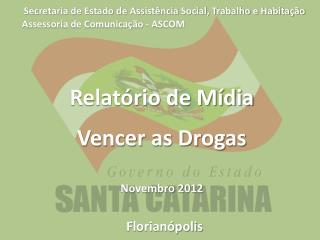 Relatório de Mídia Vencer as Drogas Novembro 2012