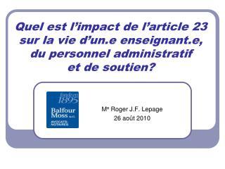 M e  Roger J.F. Lepage 26 ao�t 2010