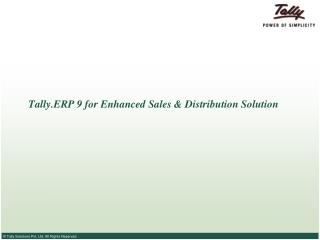 Tally.ERP 9 for Enhanced Sales & Distribution Solution