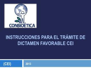 INSTRUCCIONES PARA EL TRÁMITE DE DICTAMEN FAVORABLE CEI