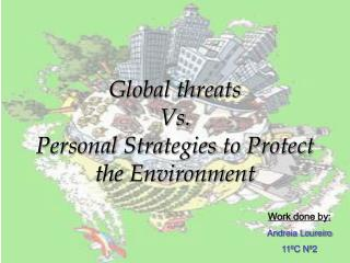 Global threats Vs. Personal Strategies to Protect the Environment