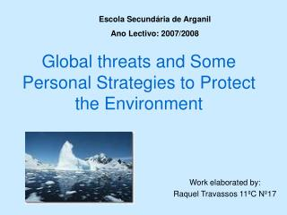 Global threats and Some Personal Strategies to Protect the Environment