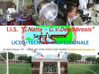 """I.I.S. """" G.Natta  -  G.V.Deambrosis """" Sestri Levante LICEO-TECNICO-PROFESSIONALE"""
