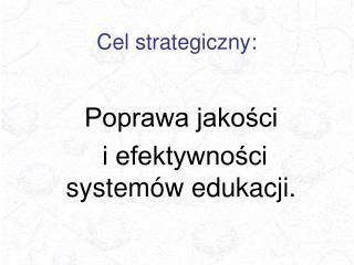 Cel strategiczny: