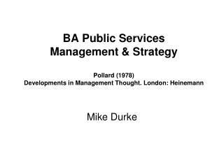 BA Public Services Management  Strategy   Pollard 1978  Developments in Management Thought. London: Heinemann