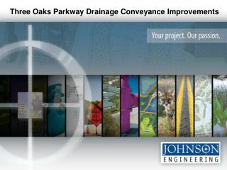 Three Oaks Parkway  Drainage  Conveyance Improvements