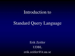 Introduction to  Standard Query Language