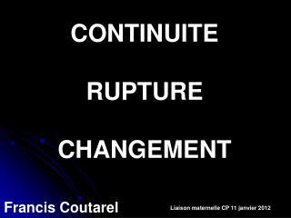 CONTINUITE RUPTURE CHANGEMENT