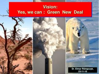 Vision:  Yes, we can :  Green  New  Deal