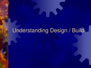 Understanding Design / Build