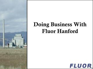 Doing Business With  Fluor Hanford