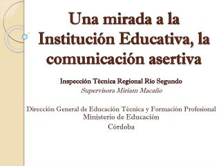 Una mirada a la Instituci�n Educativa, la comunicaci�n asertiva
