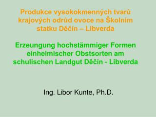 Ing. Libor Kunte, Ph.D.