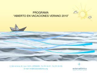 """PROGRAMA  """"ABIERTO EN VACACIONES VERANO 2010"""""""