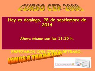 Hoy es  domingo, 28 de septiembre de 2014 Ahora mismo son las  11:25  h.