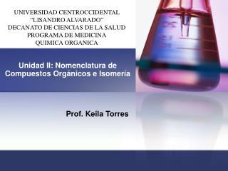 Unidad II:  Nomenclatura de Compuestos Orgánicos e Isomería