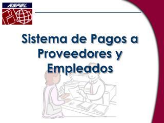 Sistema de Pagos a Proveedores y Empleados
