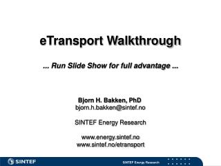 eTransport Walkthrough ... Run Slide Show for full advantage ... Bjorn H. Bakken, PhD