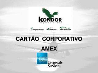 CARTÃO  CORPORATIVO AMEX
