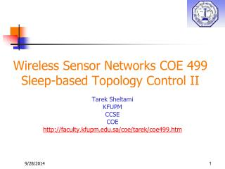 Wireless Sensor Networks COE 499 Sleep-based Topology Control II