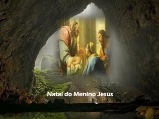 Natal do Menino Jesus