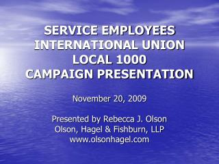 SERVICE EMPLOYEES INTERNATIONAL UNION LOCAL 1000 CAMPAIGN PRESENTATION