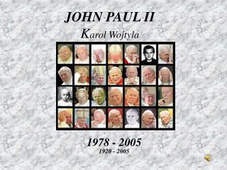 JOHN PAUL II K arol Wojtyla