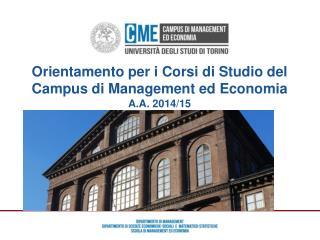 Orientamento per i Corsi di Studio del  Campus di Management ed Economia  A.A. 2014/15