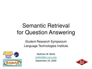 Semantic Retrieval for Question Answering