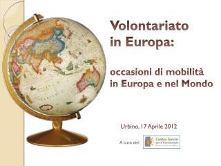 Volontariato  in Europa: occasioni di mobilità  in Europa e nel Mondo