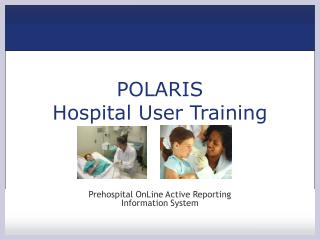 POLARIS Hospital User Training