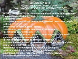 HALLOWEEN 2013             ACTIVITATE EXTRACURRICULARA  :