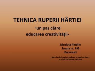 TEHNICA RUPERII HÂRTIEI - un pas  c ă tre educarea creativităţii-