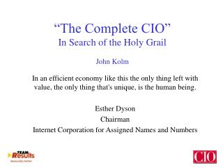 �The Complete CIO� In Search of the Holy Grail John Kolm