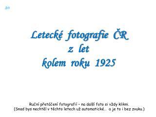 Letecké  fotografie  ČR z  let kolem  roku  1925