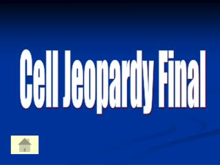 Cell Jeopardy Final