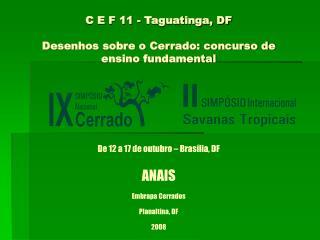 C E F 11 - Taguatinga, DF Desenhos sobre o Cerrado: concurso de ensino fundamental