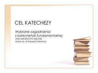 CEL KATECHEZY