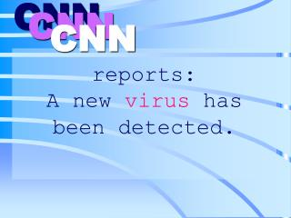 reports: A new  virus  has been detected.