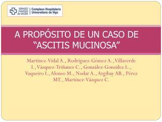 A PROP�SITO DE UN CASO DE �ASCITIS MUCINOSA�