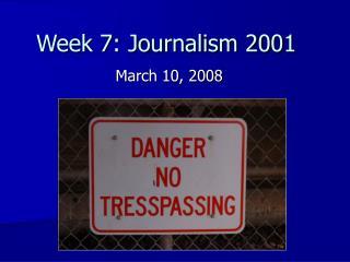 Week 7: Journalism 2001