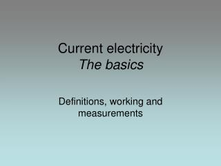 Current electricity The basics