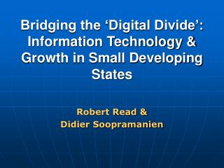 Bridging the 'Digital Divide': Information Technology & Growth in Small Developing States